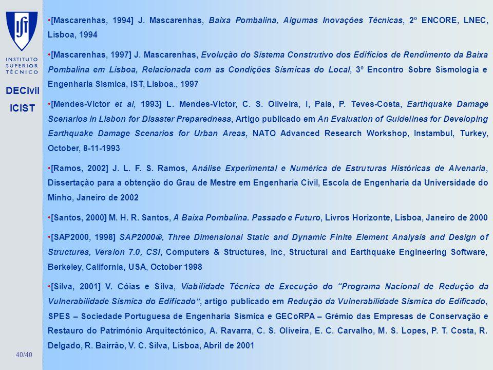 [Mascarenhas, 1994] J. Mascarenhas, Baixa Pombalina, Algumas Inovações Técnicas, 2º ENCORE, LNEC, Lisboa, 1994
